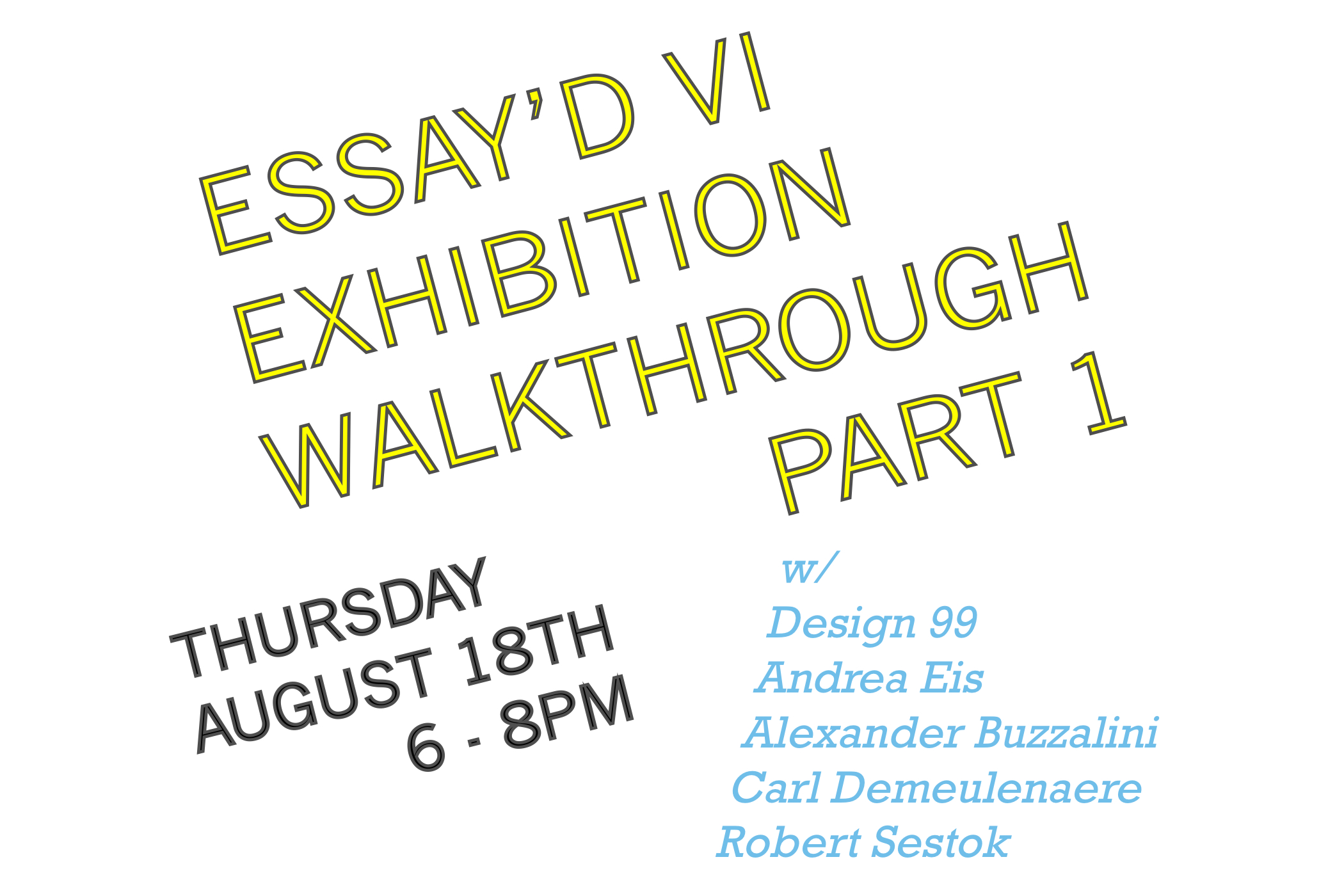 Essay'd VI Exhibition Walkthrough - Part 1
